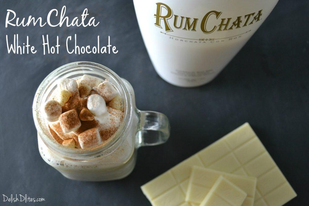 Rumchata White Hot Chocolate Delish D Lites