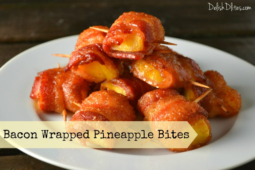 Bacon Wrapped Pineapple Bites | Delish D'Lites